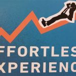 "The Elusive ""Effortless Experience"""