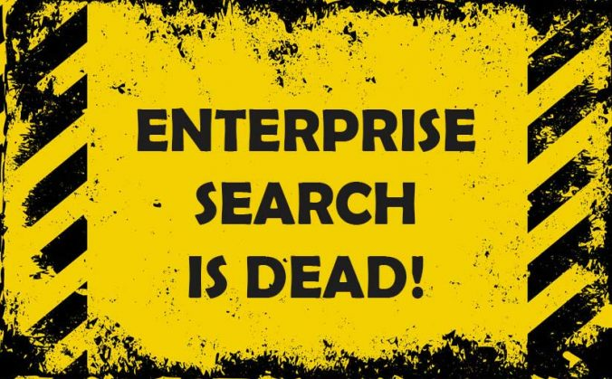 Enterprise Search is Dead